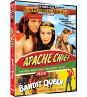 WESTERN CLASSICS DOUBLE FEATURE – APACHE CHIEF & THE BANDIT QUEEN