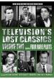 TELEVISION'S LOST CLASSICS VOL. 2 - RARE PILOTS