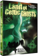 LAND OF CELTIC GHOSTS