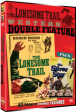 LONESOME TRAIL Western Double Feature, The