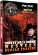 JOHNNY MACK BROWN Western Double Feature VOL 3