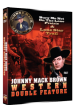 JOHNNY MACK BROWN Western Double Feature VOL 7