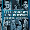 TELEVISION'S LOST CLASSICS - VOLUME 1